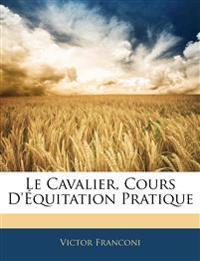 Le Cavalier, Cours D'Équitation Pratique