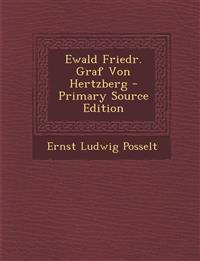 Ewald Friedr. Graf Von Hertzberg - Primary Source Edition