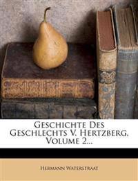 Geschichte Des Geschlechts V. Hertzberg, Volume 2...