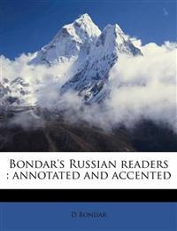 Bondar's Russian readers : annotated and accented