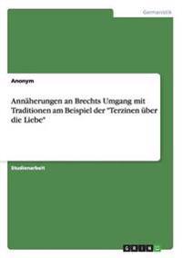 """Annaherungen an Brechts Umgang Mit Traditionen Am Beispiel Der """"Terzinen Uber Die Liebe"""""""