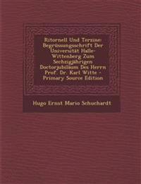 Ritornell Und Terzine: Begrüssungsschrift Der Universität Halle-Wittenberg Zum Sechzigjährigen Doctorjubiläum Des Herrn Prof. Dr. Karl Witte - Primary