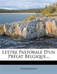 Lettre Pastorale D'Un Prelat Belgique...