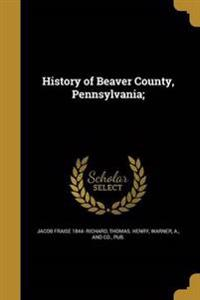 HIST OF BEAVER COUNTY PENNSYLV