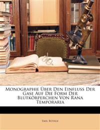Monographie Über Den Einfluss Der Gase Auf Die Form Der Blutkörperchen Von Rana Temporaria