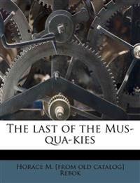 The last of the Mus-qua-kies
