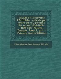 Voyage de la corvette l'Astrolabe : exécuté par ordre du roi, pendant les années 1826-1827-1828-1829 Volume Zoologie. Tome 1, pt.1