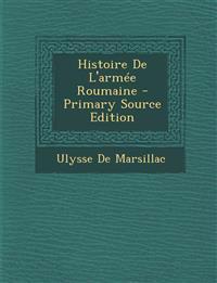 Histoire De L'armée Roumaine - Primary Source Edition