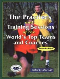 The Practices and Training Sessions of the World's Top Teams and Coaches