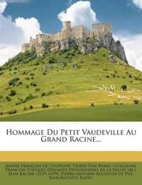 Hommage Du Petit Vaudeville Au Grand Racine...