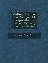 Culture Pratique Du Cacaoyer Et Préparation Du Cacao