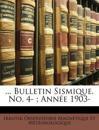 ... Bulletin Sismique. No. 4- ; Année 1903-