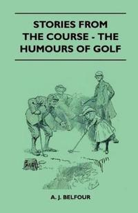 Stories From The Course - The Humours Of Golf