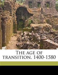 The age of transition, 1400-1580 Volume 2