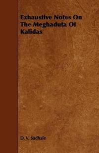 Exhaustive Notes on the Meghaduta of Kalidas