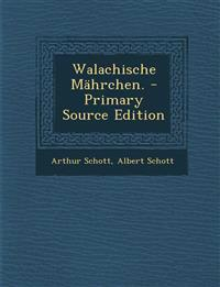 Walachische Mahrchen. - Primary Source Edition