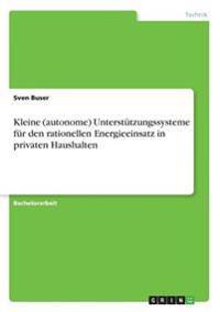 Kleine (autonome) Unterstützungssysteme für den rationellen Energieeinsatz in privaten Haushalten