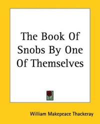 The Book Of Snobs By One Of Themselves