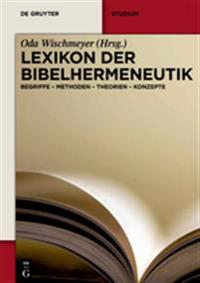 Lexikon Der Bibelhermeneutik: Begriffe Methoden Theorien Konzepte