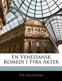 En Veneziansk Komedi I Fyra Akter