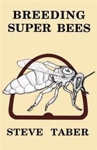 Breeding Super Bees