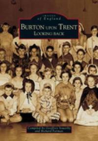 Burton upon Trent Looking Back