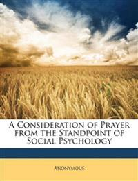 A Consideration of Prayer from the Standpoint of Social Psychology