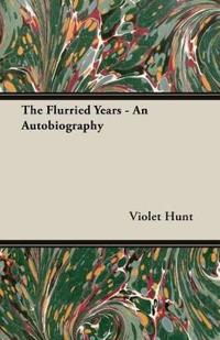The Flurried Years - An Autobiography