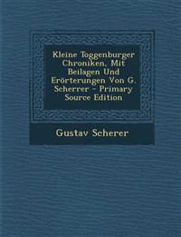 Kleine Toggenburger Chroniken, Mit Beilagen Und Erörterungen Von G. Scherrer