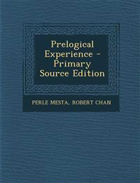 Prelogical Experience - Primary Source Edition