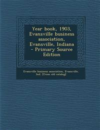 Year Book, 1903, Evansville Business Association, Evansville, Indiana