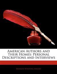 American Authors and Their Homes: Personal Descriptions and Interviews