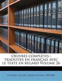 Oeuvres complètes : traduites en français avec le texte en regard Volume 26