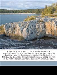 Russian songs and lyrics, being faithful translations of selections from some of the best Russian poets--Pushkin, Lermontof, Nadson, Nekrasov, Tolstoi
