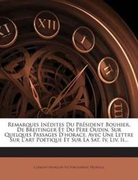 Remarques Inédites Du Président Bouhier, De Breitinger Et Du Père Oudin, Sur Quelques Passages D'horace, Avec Une Lettre Sur L'art Poétique Et Sur La