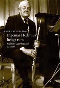 Ingemar Hedenius heliga rum : Sofokles, Kierkegaard, Mozart