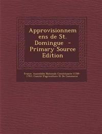 Approvisionnemens de St. Domingue - Primary Source Edition