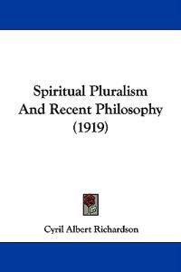 Spiritual Pluralism and Recent Philosophy