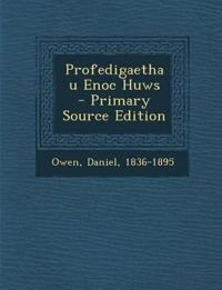 Profedigaethau Enoc Huws