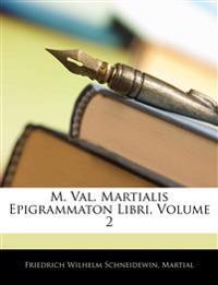 M. Val. Martialis Epigrammaton Libri, Volume 2
