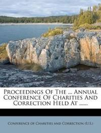 Proceedings Of The ... Annual Conference Of Charities And Correction Held At ......