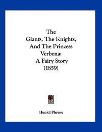 The Giants, the Knights, and the Princess Verbena