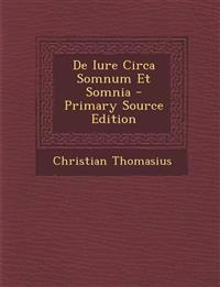 De Iure Circa Somnum Et Somnia - Primary Source Edition