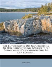 Die Entwicklung des Naturgefühls bei den Griechen und Römern.