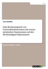 Zum Rechtsanspruch Von Universitatsabsolventen Mit Erstem Juristischen Staatsexamen Auf Den Hochschulgrad Diplom-Jurist