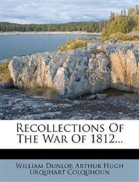 Recollections Of The War Of 1812...