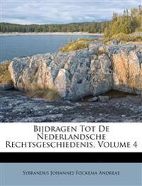 Bijdragen Tot De Nederlandsche Rechtsgeschiedenis, Volume 4