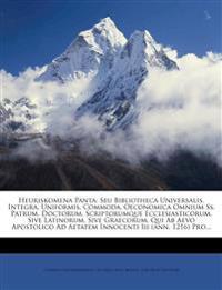 Heuriskomena Panta: Seu Bibliotheca Universalis, Integra, Uniformis, Commoda, Oeconomica Omnium Ss. Patrum, Doctorum, Scriptorumque Ecclesiasticorum,