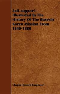Self-support - Illustrated In The History Of The Bassein Karen Mission From 1840-1880