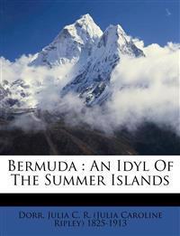 Bermuda : an idyl of the Summer Islands
